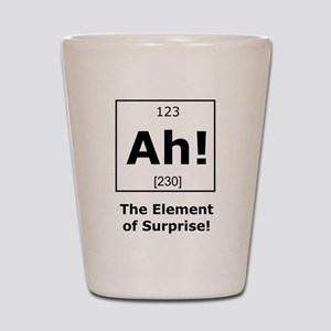 Ah! The element of surprise! Shot Glass