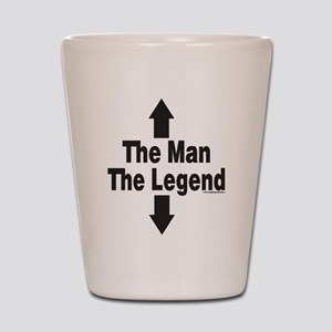 The Man The Legend Shot Glass