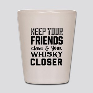 Keep Your Friends Close Shot Glass
