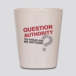 QUESTIONAUTHORITY Shot Glass