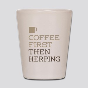Coffee Then Herping Shot Glass