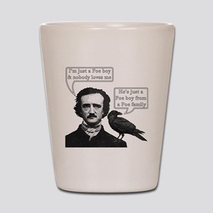 I'm Just A Poe Boy - Bohemian Rhapsody Shot Glass
