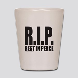 R.I.P. REST IN PEACE Shot Glass