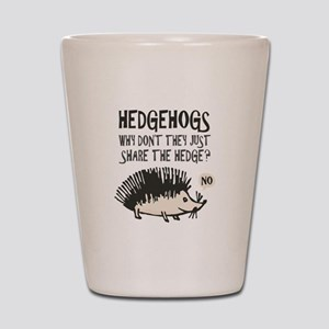 Hedgehog - Funny Saying Shot Glass