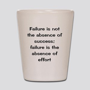 what is failure Shot Glass