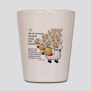 Strayed away like sheep Shot Glass