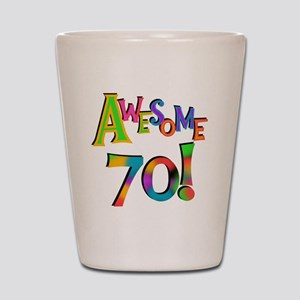 Awesome 70 Birthday Shot Glass