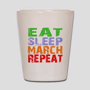 Eat Sleep March Repeat Dark Shot Glass