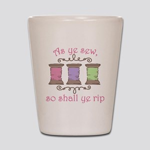 As Ye Sew Shot Glass