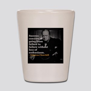 Winston Churchill on Sucess over failur Shot Glass