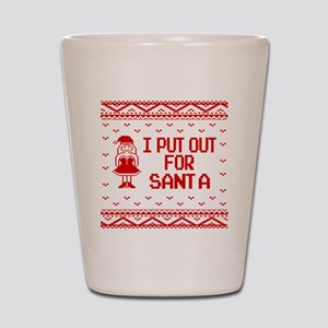 I Put Out For Santa Funny Ugly Christma Shot Glass