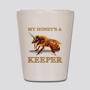My Honey Is A Keeper Shot Glass