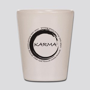 Karma, What goes around comes around Shot Glass