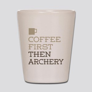 Coffee Then Archery Shot Glass