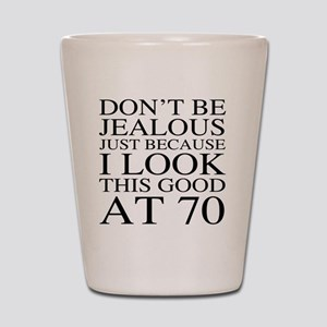 70th Birthday Jealous Shot Glass