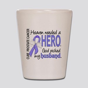 Prostate Cancer HeavenNeededHero1 Shot Glass