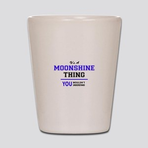 It's MOONSHINE thing, you wouldn't unde Shot Glass