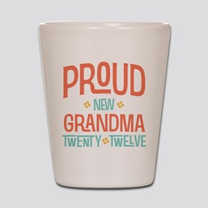 Proud New grandma 2012 Shot Glass