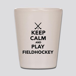 Keep calm and play Field Hockey Shot Glass