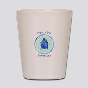 Cute as a Bug Personalized Shot Glass