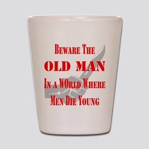 Beware The Old Man Shot Glass