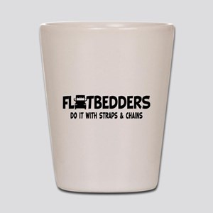 Flatbedders Do It Shot Glass
