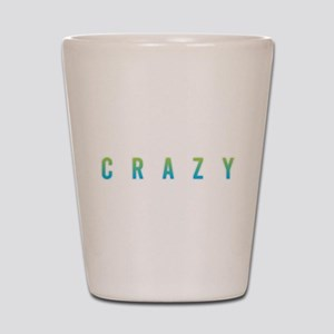Crazy Shot Glass
