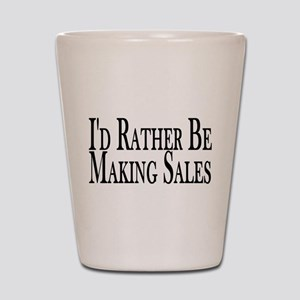 Rather Make Sales Shot Glass
