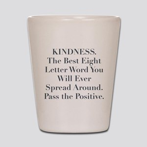 KINDNESS Shot Glass