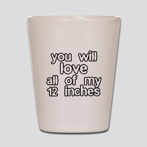 You Will Love All of my 12 Inches Shot Glass
