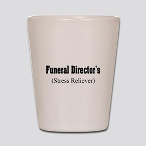Funeral Director Stress Reliever Shot Glass