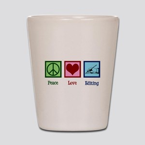 Peace Love Editing Shot Glass
