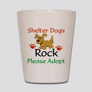 Shelter Dogs Rock Please Adopt Shot Glass