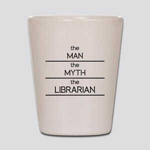 The Man The Myth The Librarian Shot Glass