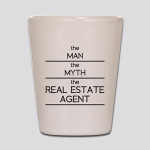 The Man The Myth The Real Estate Agent Shot Glass