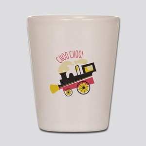Choo Choo! Shot Glass
