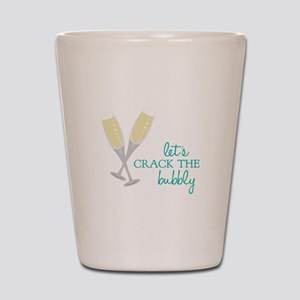 Crack the Bubbly Shot Glass
