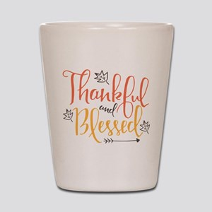 Thankful and Blessed Shot Glass