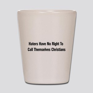 Hate Is Not Christian Shot Glass