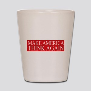 Make America Think Again Shot Glass