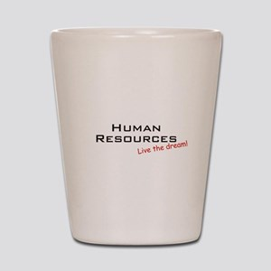 Human Resources / Dream! Shot Glass