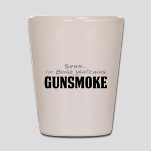 Shhh... I'm Binge Watching Gunsmoke Shot Glass