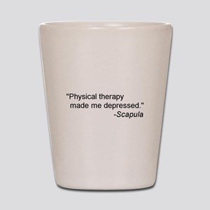 Physical Therapy / Rehab Quote Shot Glass