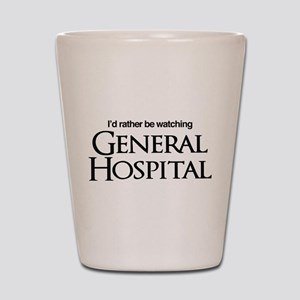 General Hospital I'd Rather be Watching Shot Glass
