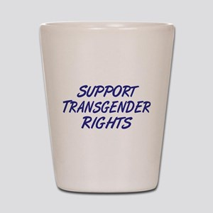Support Transgender Rights Shot Glass