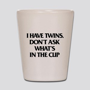I Have Twins. Don't Ask Shot Glass