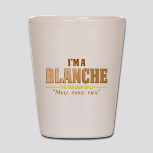 I'm a Blanche Shot Glass