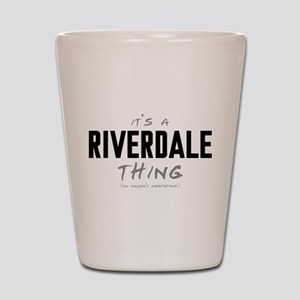 It's a Riverdale Thing Shot Glass