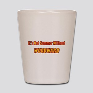 Its Not Summer Without Woodward Shot Glass