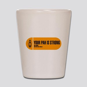 Your Pah is Strong Shot Glass